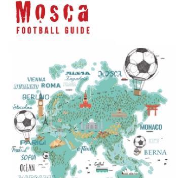 Verso il Mondiale:ecco la Mosca football guide