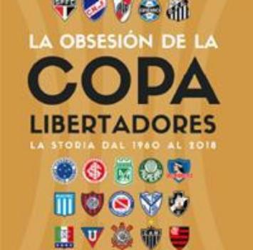 Un libro a settimana: La obsesion por la Copa Libertadores