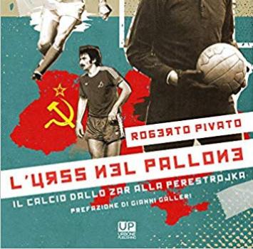 """Un libro a settimana: """"L'URSS nel pallone"""" di Roverto Pivato"""