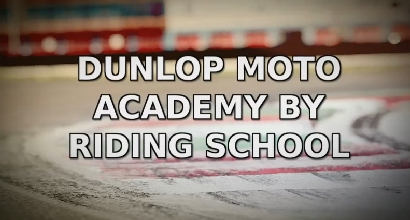 Dunlop Moto Academy by Riding School