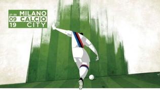 Milano CalcioCity 2019: racconto, gioco e cultura del calcio