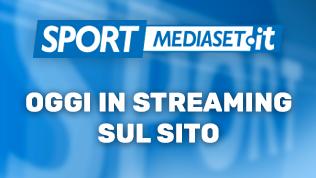 Sportmediaset.it, gli streamingdi oggi