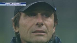 Venerdì Inter-Roma, Conte in piena emergenza