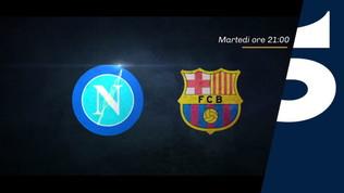 Napoli-Barcellona su Canale 5 e su Sportmediaset.it