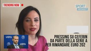 Sport e Coronavirus: pressioni su Ceferin per rimandare Euro 2020