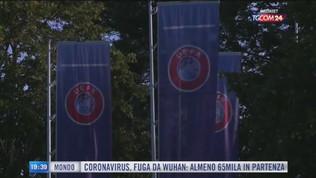 """Coppe europee: il piano della Uefa""""per finire la stagione"""
