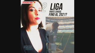 Liga, porte chiuse fino al 2021?