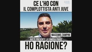 Zampini VS il complottista anti Juve