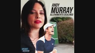 Murray, allenamento casalingo: racchetta e muro di casa