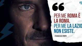 """Totti: """"Per me la Lazio non esiste"""""""