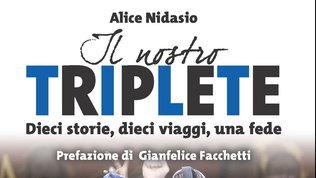 Inter, dieci storie per raccontare i retroscena del Triplete