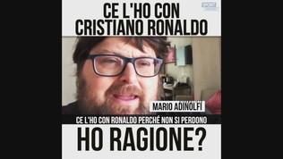 """Adinolfi: """"Ce l'ho con Cristiano Ronaldo"""""""