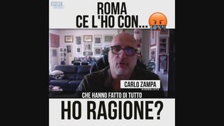 """Carlo Zampa: """"Ce l'ho con la Roma"""""""