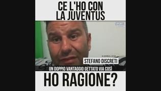 """Discreti: """"Ce l'ho con la Juventus"""""""