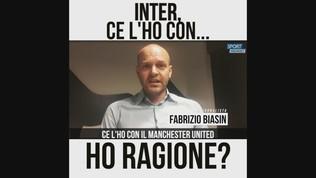 """Biasin: """"Ce l'ho con il Manchester United"""""""