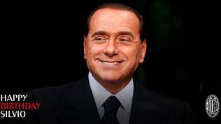 Milan, auguri di compleanno social a Silvio Berlusconi