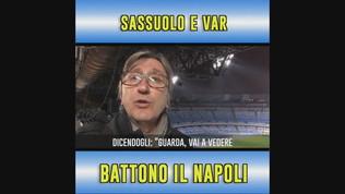 "Auriemma: ""Sassuolo e Var battono il Napoli"""