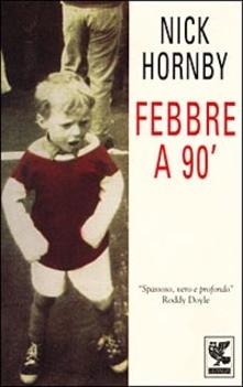 Febbre a 90' (Nick Hornby), un vero cult per i calciofili. Il libro a mò di autobiografia segue la storia di un tifoso, con le sue ossessioni e i suoi vizi, da metà degli anni '60 sino allo scudetto dell'Arsenal nel 1989