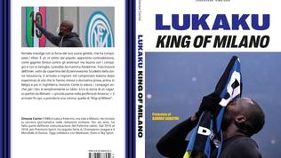 """Inter, Belgio e... in libreria: """"Lukaku, King of Milano"""""""