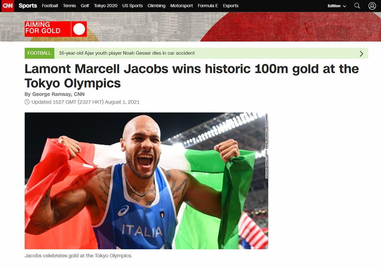 &nbsp;L&#39;incredibile doppio oro di Gianmarco Tamberi nel salto in alto e Marcell Jacobs sui 100 metri ha fatto subito il giro del mondo, monopolizzando le &#39;home page&#39; dei principali siti di sport e non solo. Di oro &quot;storico&quot; parla la prestigiosa CNN, ricordando come in &quot;una manciata di minuti gloriosi&quot; l&#39;Italia ha festeggiato le vittorie dei suoi due atleti. Di &quot;gara shock nei 100 metri&quot; ha invece parlato la BBC, ricordando che l&#39;azzurro ha vinto con lo stesso tempo di Usain Bolt nel 2016 a Rio e che solo nel 2018 ha abbandonato il salto in lungo&quot;. Il prestigioso quotidiano francese l&#39;Equipe apre il suo sito con un: &quot;Sensazionale Jacobs&quot;. Il velocista nato in Texas &quot;ha regalato all&#39;Italia una serata indimenticabile&quot; con il primo storico oro nei 100 metri. In Spagna, il quotidiano AS titola sul suo sito: &quot;Il re olimpico dei 100 metri e&#39; italiano e si chiama Jacobs&quot;. Marca ricorda poi che questo &quot;e&#39; decisamente l&#39;anno dell&#39;Italia&quot; nello sport, con riferimento sia ai trionfi olimpici che a quello della Nazionale di calcio agli Europei. Infine in Germania la Bild titola: &quot;Bella sprinter&quot;. Con un pizzico di invidia... Ne siamo certi.<br /><br />